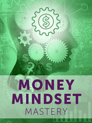 Money Mindset Mastery